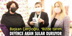 Başkan Çerçioğlu'ndan tarım açıklaması!