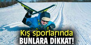 Kış sporlarında bunlara dikkat!