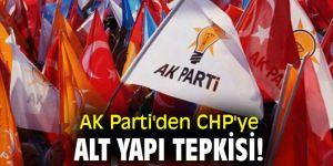 AK Parti'den CHP'ye alt yapı tepkisi!