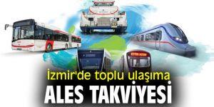 İzmir'de toplu ulaşıma ALES takviyesi