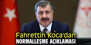 Fahrettin Koca'dan normalleşme açıklaması