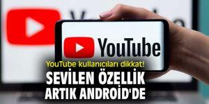 YouTube kullanıcıları dikkat! Sevilen özellik artık Android'de
