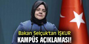Bakan Selçuk'tan İŞKUR Kampüs açıklaması!