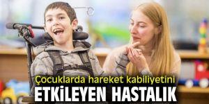 Çocuklarda hareket kabiliyetini etkileyen hastalık