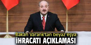 Bakan Varank'tan beyaz eşya ihracatı açıklaması