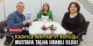 Kadınca Adımlar'ın konuğu Mustafa Talha Uranlı oldu!