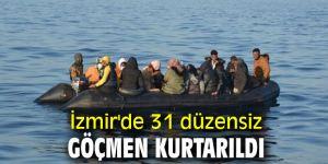 İzmir'de 31 düzensiz göçmen kurtarıldı