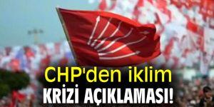 CHP'den iklim krizi açıklaması!