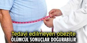 Dikkat! Tedavi edilmeyen obezite ölümcül sonuçlar doğurabilir