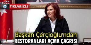 Başkan Çerçioğlu'ndan restoranları açma çağrısı