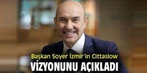 Başkan Soyer İzmir'in Cittaslow vizyonunu açıkladı