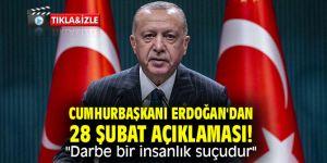 """Cumhurbaşkanı Erdoğan'dan 28 Şubat açıklaması! ''Darbe bir insanlık suçudur"""""""