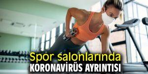 Spor salonlarında koronavirüs ayrıntısı