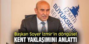Başkan Soyer İzmir'in döngüsel kent yaklaşımını anlattı