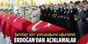 Şehitler son yolculuğuna uğurlandı! Cumhurbaşkanı Erdoğan'dan açıklamalar