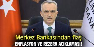 Merkez Bankası'ndan flaş enflasyon ve rezerv açıklaması!