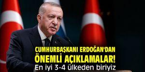 Cumhurbaşkanı Erdoğan'dan önemli açıklamalar! En iyi 3-4 ülkeden biriyiz