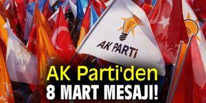 AK Parti'den 8 Mart mesajı!