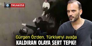 Oyuncu Gürgen Öz'den, Türkiye'yi ayağa kaldıran olaya sert tepki!