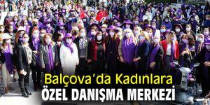 Balçova'da Kadın Danışma Merkezi açıldı