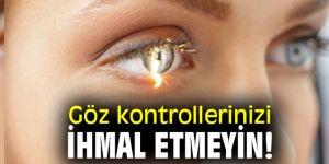 Dikkat! Göz kontrollerinizi ihmal etmeyin!