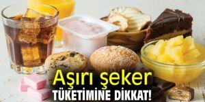 Aşırı şeker tüketimine dikkat!