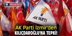 AK Parti İzmir'den Kılıçdaroğlu'na tepki!