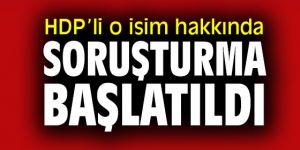 HDP'li o isim hakkında soruşturma başlatıldı