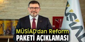 MÜSİAD'dan Reform Paketi açıklaması