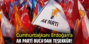 Cumhurbaşkanı Erdoğan'a AK Parti Buca'dan teşekkür!