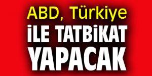 ABD'den Türkiye ile ortak tatbikat!
