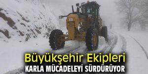 Büyükşehir Ekipleri Karla Mücadeleyi Sürdürüyor