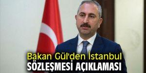 Bakan Gül'den İstanbul Sözleşmesi açıklaması