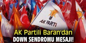 AK Partili Baran'dan Down Sendromu mesajı!