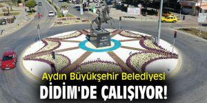 Aydın Büyükşehir Belediyesi, Didim'de çalışıyor!