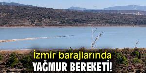 İzmir barajlarında yağmur bereketi!