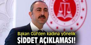 Bakan Gül'den kadına yönelik şiddet açıklaması!