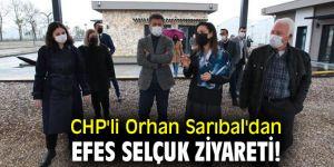 CHP'li Orhan Sarıbal'dan Efes Selçuk ziyareti!