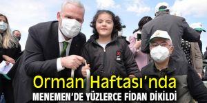 Orman Haftası'nda Menemen'de yüzlerce fidan dikildi