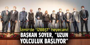 """İzmir'de """"İZBBŞT"""" heyecanı! Başkan Soyer, """"Uzun yolculuk başlıyor"""""""