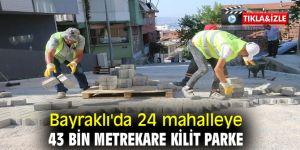 24 MAHALLEYE 43 BİN METREKARE KİLİT PARKE