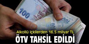 Alkollü içkilerden 16.5 milyar TL ÖTV tahsil edildi