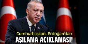 Cumhurbaşkanı Erdoğan'dan aşılama açıklaması!