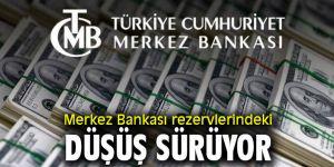 Merkez Bankası rezervlerindeki düşüş sürüyor