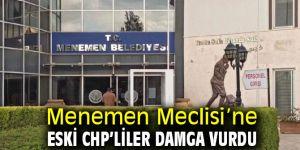 Menemen Meclisi'ne eski CHP'liler damga vurdu