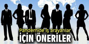 Pandemide iş arayanlar için öneriler