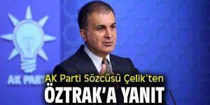AK Parti Sözcüsü Çelik'ten Öztrak'a yanıt