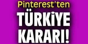Pinterest'ten Türkiye kararı!