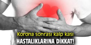 Korona sonrası kalp kası hastalıklarına dikkat!