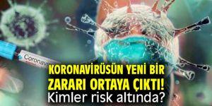 Koronavirüsün yeni bir zararı daha ortaya çıktı!